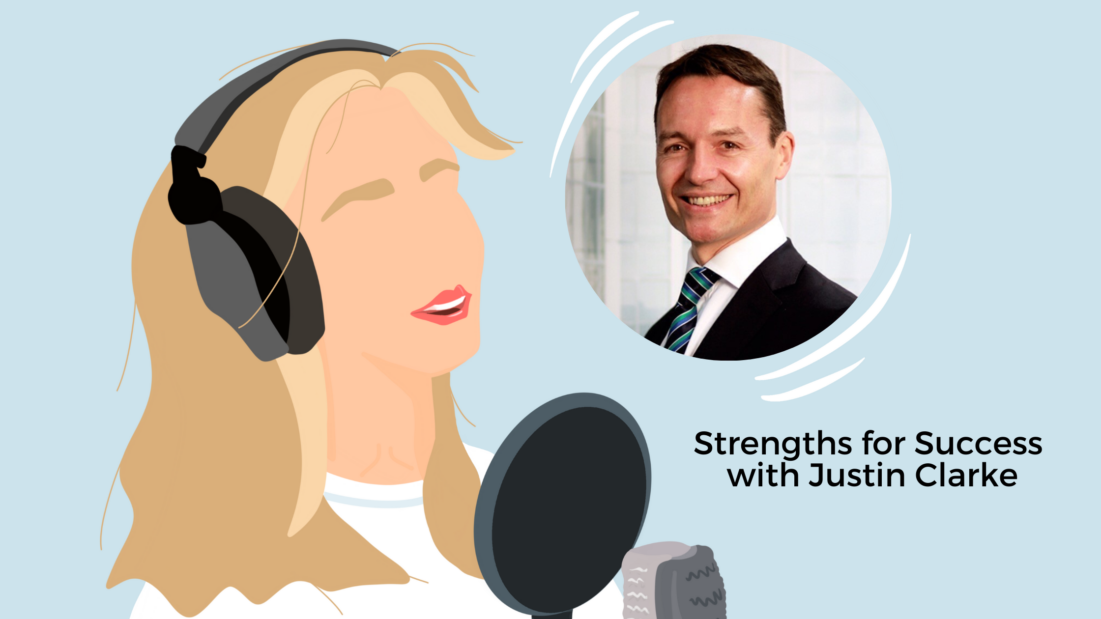 Justin Clarke Podcast Strengths in Business